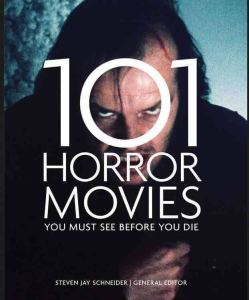 101 Horror Movies You Must See Before You Die / red. Steven Jay Schneider