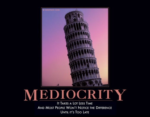 demotivator mediocrity