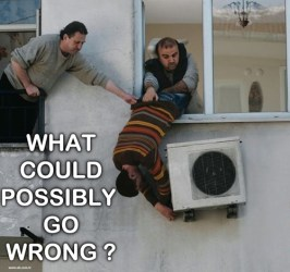what could possibly go wrong - air conditioner