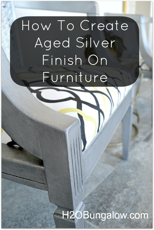 How to create an aged silver finish on furniture at H2OBungalow.com