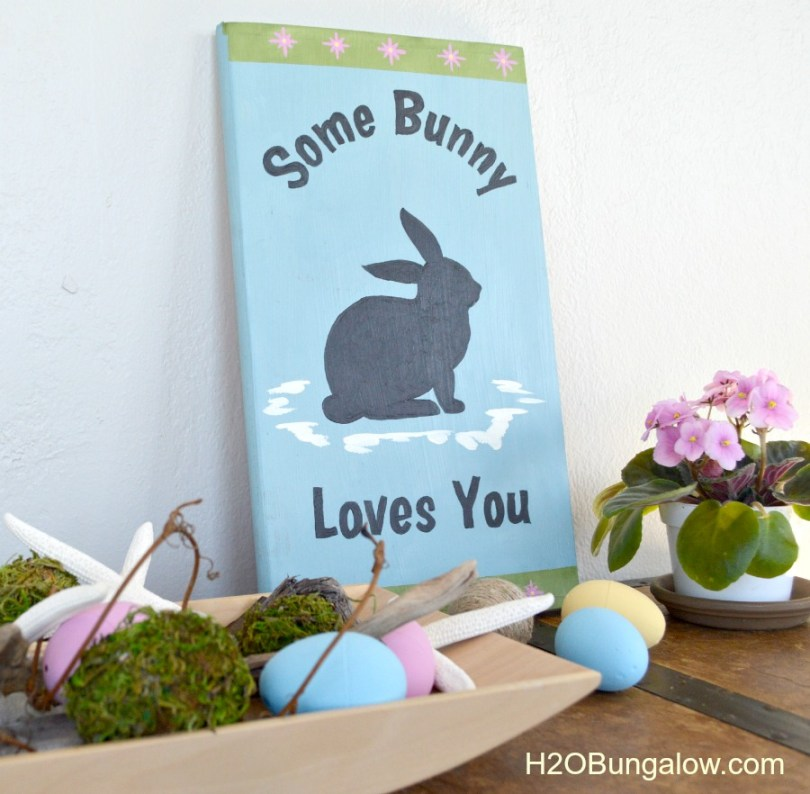 DIY Easter Sign some bunny loves you by H2OBungalow