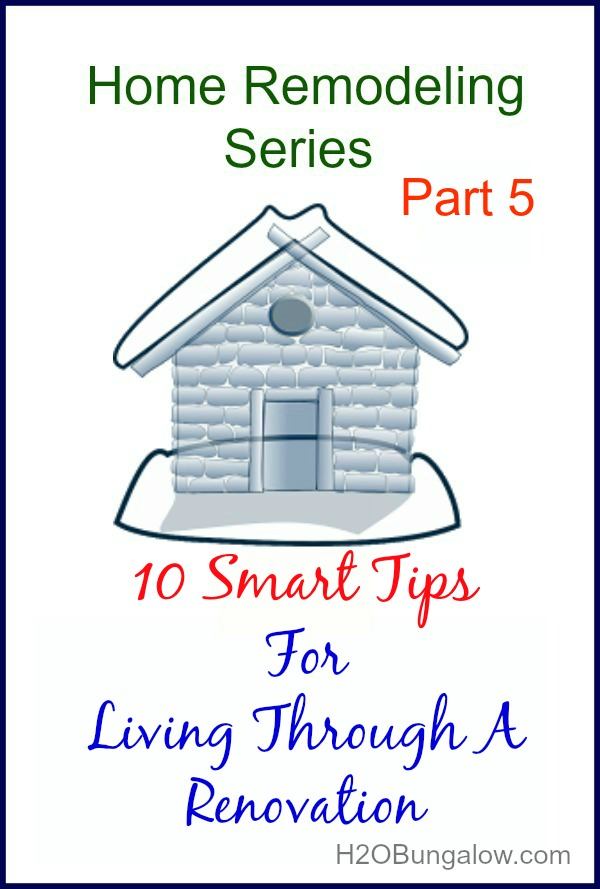Smart-Tips-For-Living-Through-A-Home-Renovation-H2OBungalow