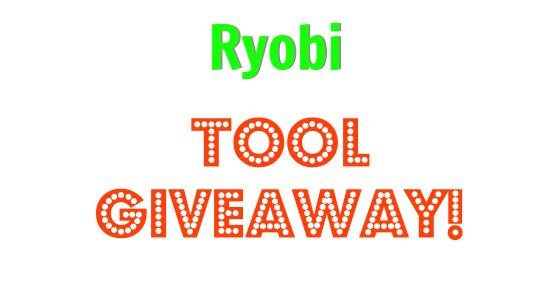 Ryobi Tool Giveaway