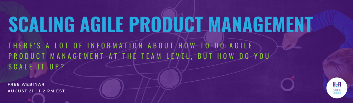 scaling agile product management webinar
