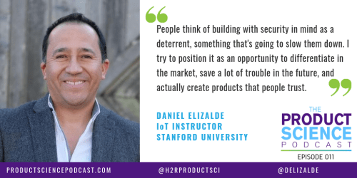The Daniel Elizalde Hypothesis: IoT Product Leaders Create Products That People Trust