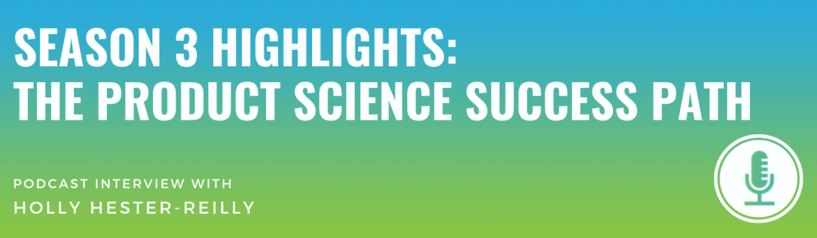 Season 3 Highlights: The Product Science Success Path