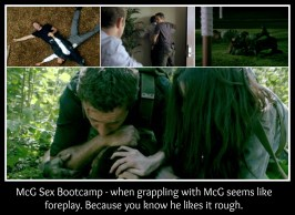McG Sex Bootcamp - when grappling with McG seems like foreplay. Because you know he likes it rough. credit: @H50sardonic
