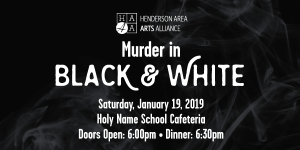 Murder in Black & White: a Henderson Area Arts Alliance Fundraiser @ Holy Name School Cafeteria | Henderson | Kentucky | United States