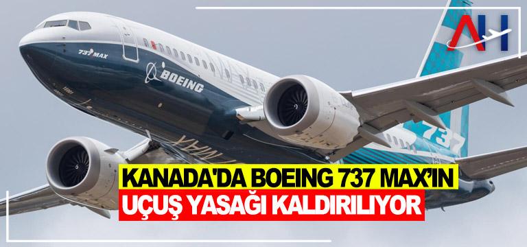 Kanada'da Boeing 737 Max'ın uçuş yasağı kaldırılıyor