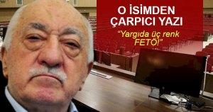 Nedim Şener yazdı: Yargıda üç renk FETÖ! | SON TV