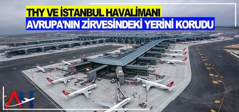 THY ve İstanbul Havalimanı Avrupa'nın zirvesindeki yerini korudu