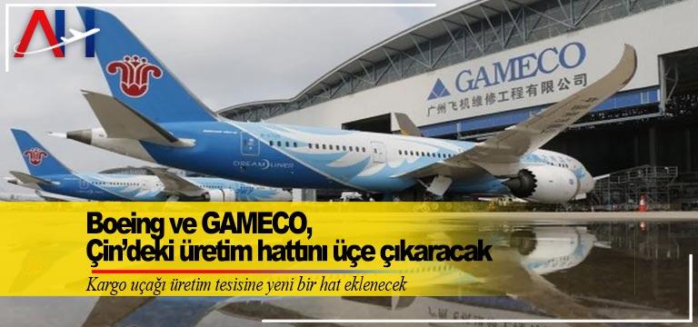 Boeing ve GAMECO, Çin'deki üretim hattını üçe çıkaracak