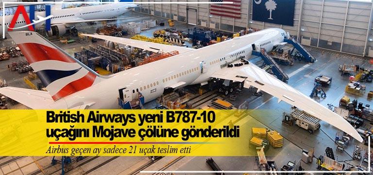 British Airways yeni B787-10 uçağını Mojave çölüne gönderildi