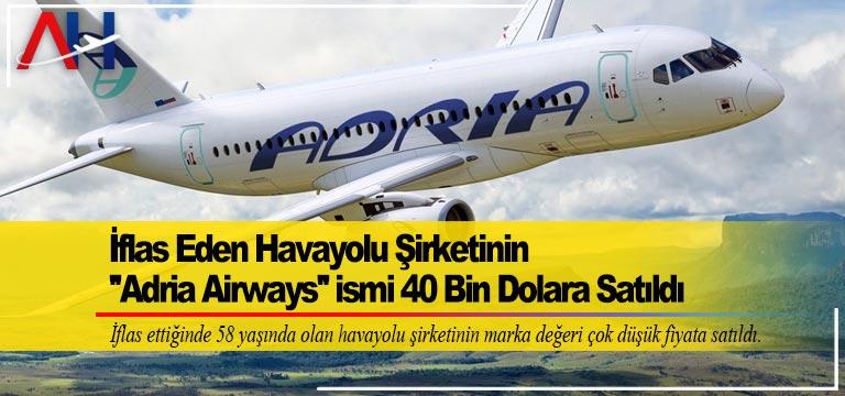 """İflas Eden Havayolu Şirketinin """"Adria Airways"""" ismi 40 Bin Dolara Satıldı"""