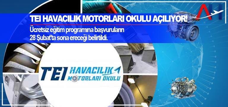 TEI Havacılık Motorları Okulu açılıyor!