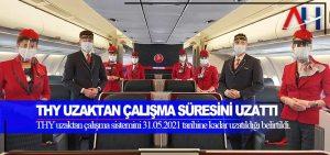 Türk Hava Yolları uzaktan çalışma sürelerini uzattığını açıkladı