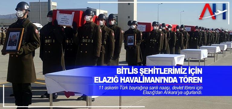 Bitlis şehitlerimiz için Elazığ Havalimanı'nda tören