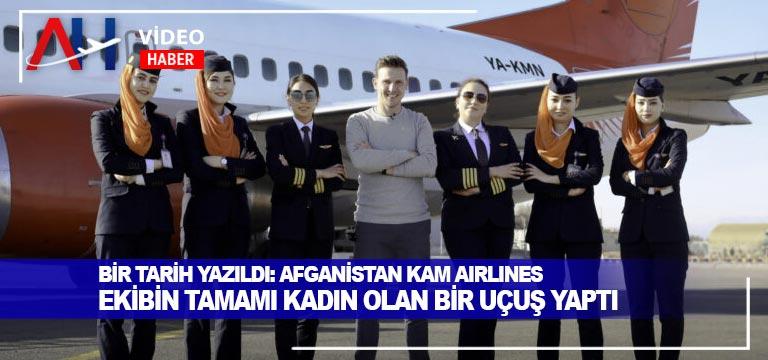 Bir tarih yazıldı: Afganistan KAM Air ekibin tamamı kadın olan bir uçuş yaptı