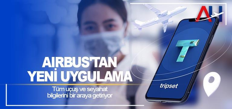 Airbus'tan yeni uygulama. Tüm uçuş ve seyahat bilgilerini bir araya getiriyor