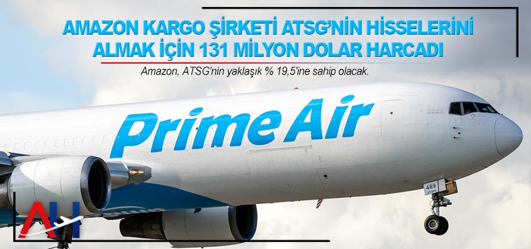 Amazon kargo şirketi ATSG'nin hisselerini almak için 131 Milyon Dolar harcadı