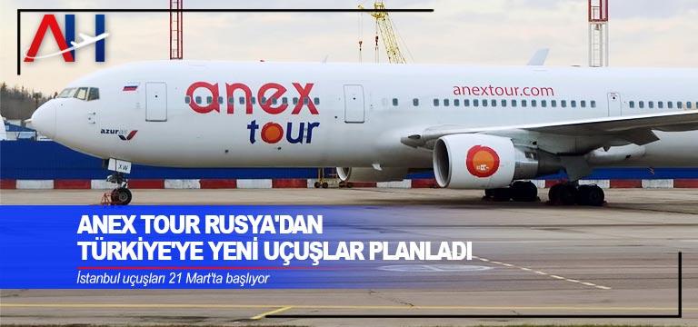 Anex Tour Rusya'dan Türkiye'ye yeni uçuşlar planladı