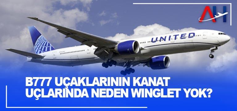 B777 uçaklarının kanat uçlarında neden winglet yok?