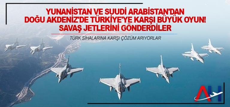Doğu Akdeniz'de Türkiye'ye karşı büyük oyun! Savaş jetlerini gönderdiler