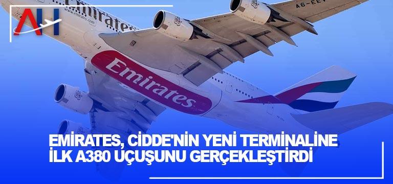 Emirates, Cidde'nin Yeni Terminaline İlk A380 Uçuşunu Gerçekleştirdi