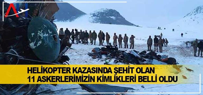 Helikopter kazasında şehit olan 11 askerlerimizin kimlikleri belli oldu