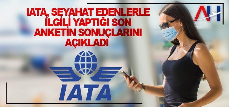 IATA, seyahat edenlerle ilgili yaptığı son anketin sonuçlarını açıkladı