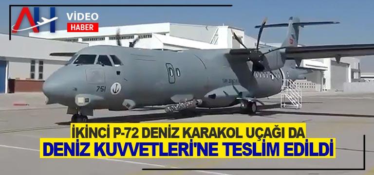 İkinci P-72 deniz karakol uçağı da Deniz Kuvvetleri'ne teslim edildi