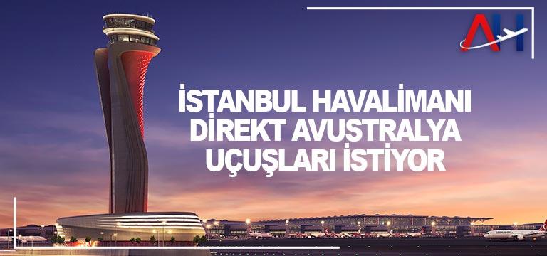 İstanbul Havalimanı direkt Avustralya uçuşları istiyor