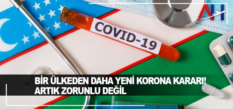 Özbekistan'dan yeni koronavirüs kararı! Zorunluluk kalktı