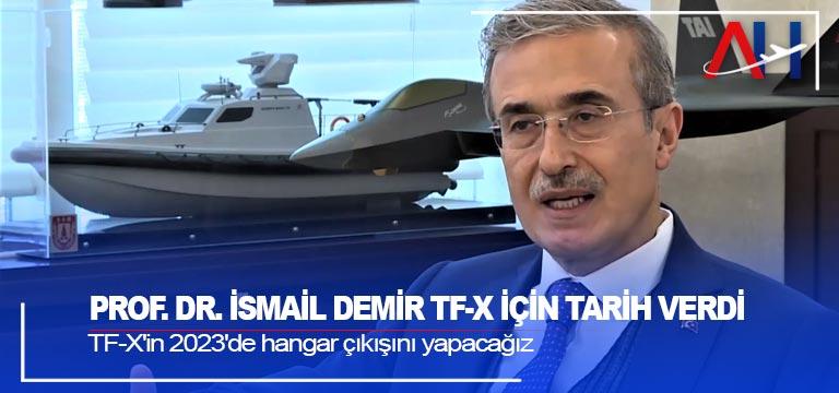 Prof. Dr. İsmail Demir TF-X için tarih verdi