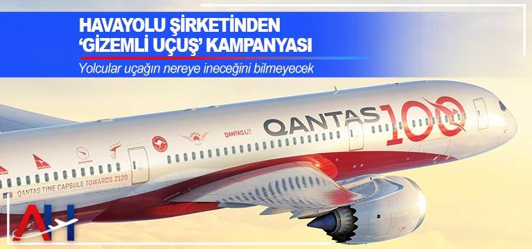 Qantas Havayolu şirketinden 'gizemli uçuş' kampanyası