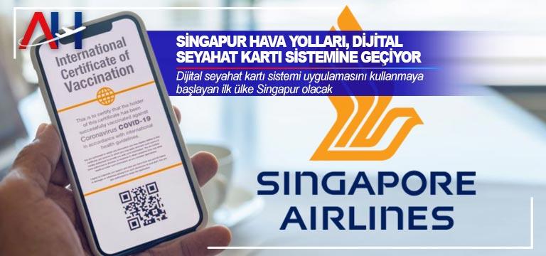 Singapur Hava Yolları, dijital seyahat kartı sistemine geçiyor