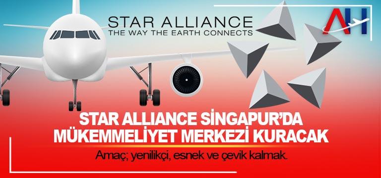 Star Alliance Singapur'da mükemmeliyet merkezi kuracak