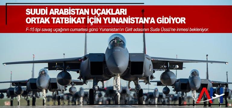 Suudi Arabistan uçakları ortak tatbikat için Yunanistan'a gidiyor