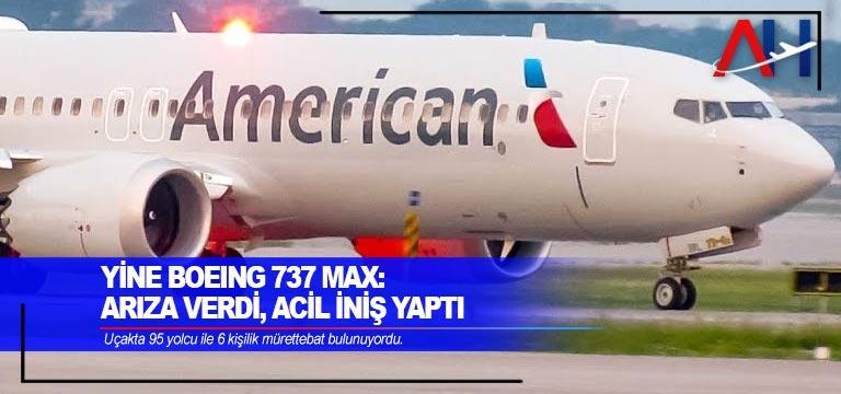 Yine Boeing 737 Max: Arıza verdi, acil iniş yaptı