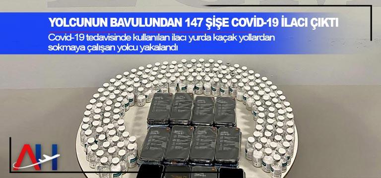 Yolcunun bavulundan 147 şişe Covid-19 ilacı çıktı