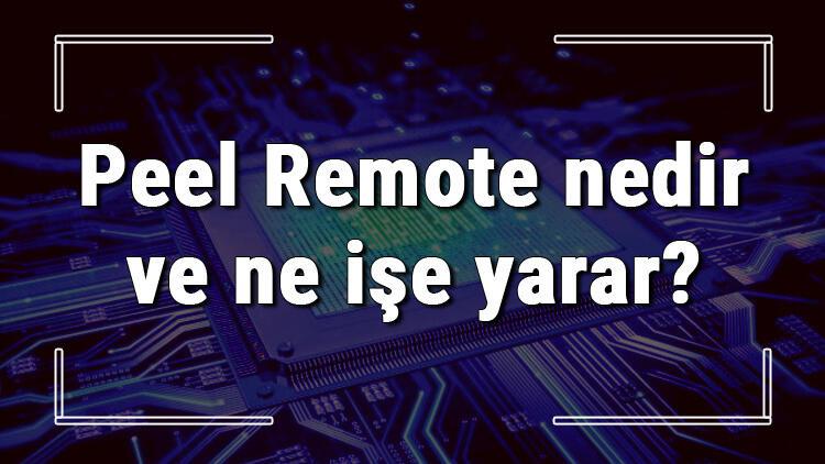 Peel Remote nedir ve ne işe yarar? Telefonu kumanda olarak kullanma