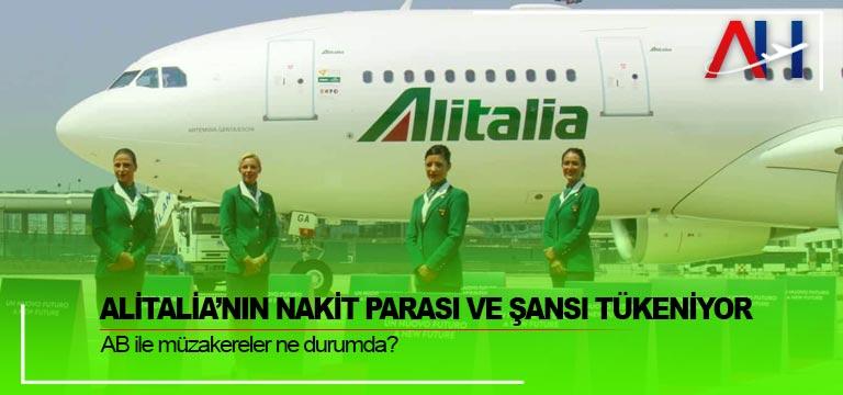 Alitalia'nın nakit parası ve şansı tükeniyor