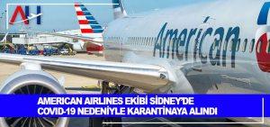 American Airlines ekibi Sidney'de Covid-19 nedeniyle karantinaya alındı