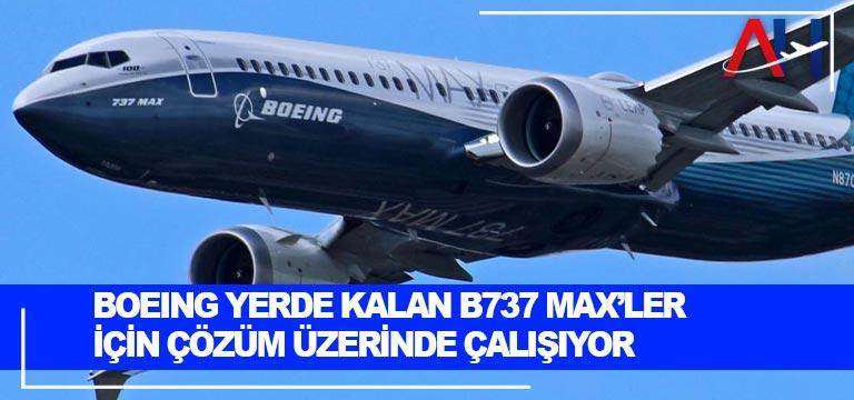 Boeing yerde kalan B737 MAX'ler için çözüm üzerinde çalışıyor