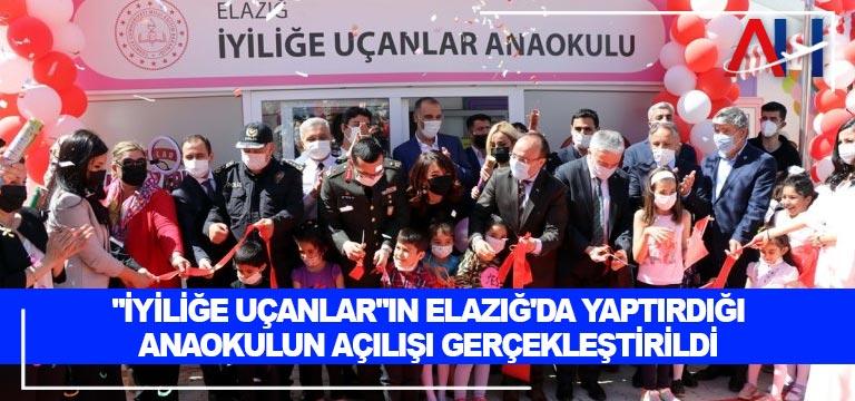 """""""İyiliğe uçanlar""""ın Elazığ'da yaptırdığı anaokulun açılışı gerçekleştirildi"""