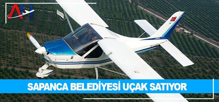 Sapanca Belediyesi uçak satıyor