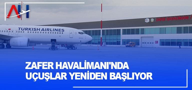 Zafer Havalimanı'nda uçuşlar yeniden başlıyor