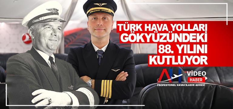 Türk Hava Yolları gökyüzündeki 88. yılını kutluyor