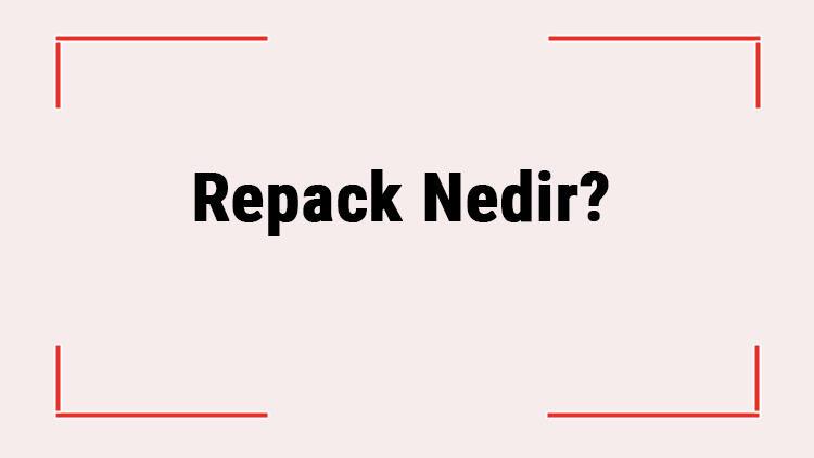 Repack Nedir? Repack Sürüm Ne Demek? Oyunlarda Reloaded Ve Repack Arasındaki Fark Nedir?