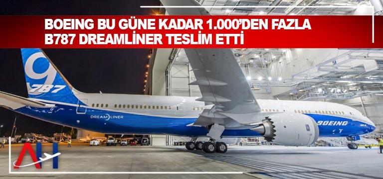 Boeing bu güne kadar 1.000'den fazla B787 Dreamliner teslim etti